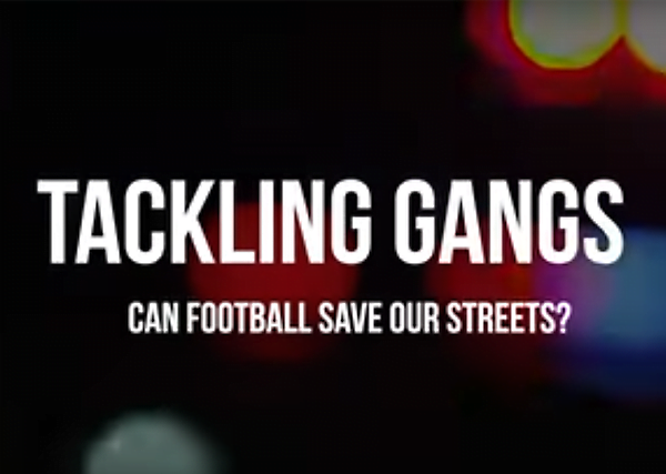 Tackling Gangs – Can Football Save Our Streets?
